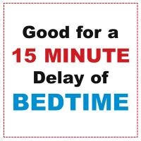 15 Minutes Delay Of Bedtime