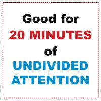20 Minutes Of Undivided Attention