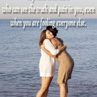 Friend See Truth In You Quote