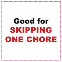 Printable Good For Skipping One Chore - Printable Misc Coupons - Free Printable Coupons