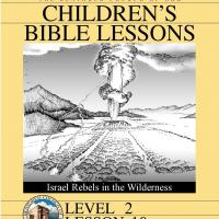 Printable Grade 2 Bible Study: Israel Rebels in the Wilderness - Printable Church Worksheets and Lessons - Free Printable Worksheets