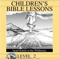 Grade 2 Bible Study: Israel Rebels in the Wilderness