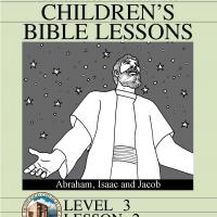 Printable Grade 3 Bible Study: Abraham, Isaac and Jacob - Printable Church Worksheets and Lessons - Free Printable Worksheets
