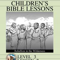 Printable Grade 3 Bible Study: Rebellion in the Wilderness - Printable Church Worksheets and Lessons - Free Printable Worksheets