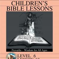 Grade 6 Bible Study: Proverbs &ndash; Wisdom for All Ages
