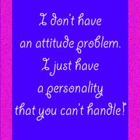 Printable No Attitude Problem Quote - Printable Funny Quotes - Free Printable Quotes