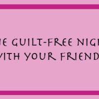 Printable One Guilt Free Nights With Your Friends - Printable Misc Coupons - Free Printable Coupons