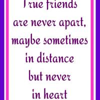 Printable True Friends are Never Apart - Printable Friendship Quotes - Free Printable Quotes