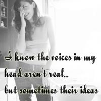 Voices in my Head Funny Quote
