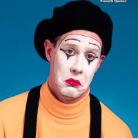 Sad Mime Photo With Funny Proverb
